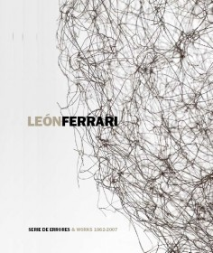 Serie de errores and Works 1962-2007 - León Ferrari, Cecilia De Torres Ltd.